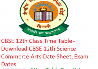 CBSE 12th Class Time Table 2019 - Download CBSE 12th Science Commerce Arts Date Sheet, Exam Dates