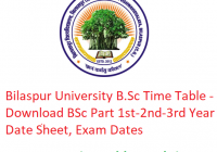 Bilaspur University B.Sc Time Table 2019 - Download BSc Part 1st-2nd-3rd Year Date Sheet, Exam Dates