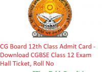 CG Board 12th Class Admit Card 2019 - Download CGBSE Class 12 Exam Hall Ticket, Roll No