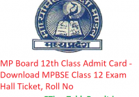 MP Board 12th Class Admit Card 2019 - Download MPBSE Class 12 Exam Hall Ticket, Roll No