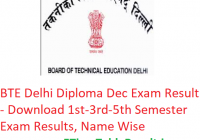 BTE Delhi Diploma Result 2018-19 - Download 1st-3rd-5th Sem Exam Results, Name Wise
