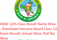 HBSE 12th Class Result 2019 Name Wise - Download Haryana Board Class 12 Exam Results School Wise, Roll No Wise