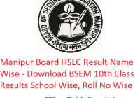Manipur Board HSLC Result 2019 Name Wise - Download BSEM 10th Class Exam Results School Wise, Roll No Wise