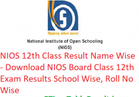 NIOS 12th Class Result 2019 Name Wise - Download NIOS Board Class 12 Exam Results School Wise, Roll No Wise