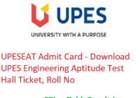 UPESEAT Admit Card 2019 - Download UPES Engineering Aptitude Test Hall Ticket, Roll No