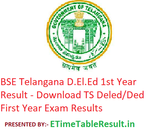 BSE Telangana D.El.Ed 1st Year Result 2019 - Download TS Deled/Ded First Year Exam Results