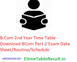 B.Com 2nd Year Time Table 2020 - Download BCom Part 2 Exam Date Sheet/Routine/Schedule