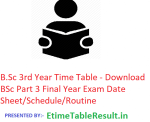 B.Sc 3rd Year Time Table 2020 - Download BSc Part 3 Final Year Exam Date Sheet/Schedule/Routine