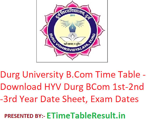 Durg University B.Com Time Table 2020 - Download HYV Durg BCom Part 1st-2nd-3rd Year Date Sheet, Exam Dates