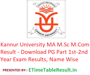 Kannur University MA M.Sc M.Com Result 2020 - Download PG Part 1st-2nd Year Exam Results, Name Wise