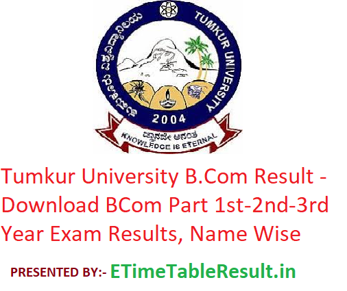 Tumkur University B.Com Result 2020 - Download BCom Part 1st-2nd-3rd Year Exam Results, Name Wise