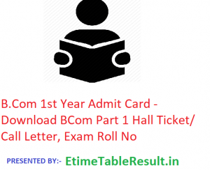 B.Com 1st Year Admit Card 2020 - Download BCom Part 1 Hall Ticket/Call Letter, Exam Roll No