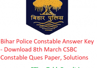 Bihar Police Constable Answer Key 2020 - Download 8th March CSBC Constable Ques Paper, Exam Solutions